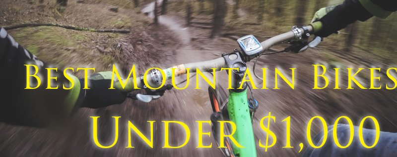 Best Mountain Bikes under $1,000