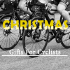 CHRISTMAS Gifts For Cyclists