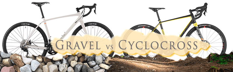 Gravel vs cyclocross bikes