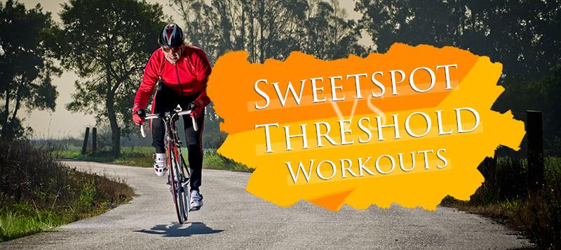 Sweetspot vs Threshold Workouts