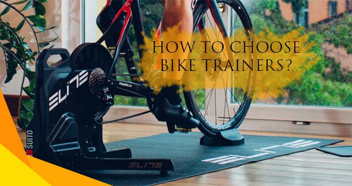 How to choose bike trainers